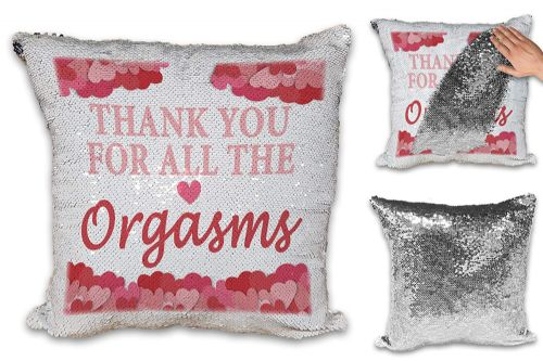 Thank You for All The Orgasm's Funny Sequin Reveal Magic Cushion Cover